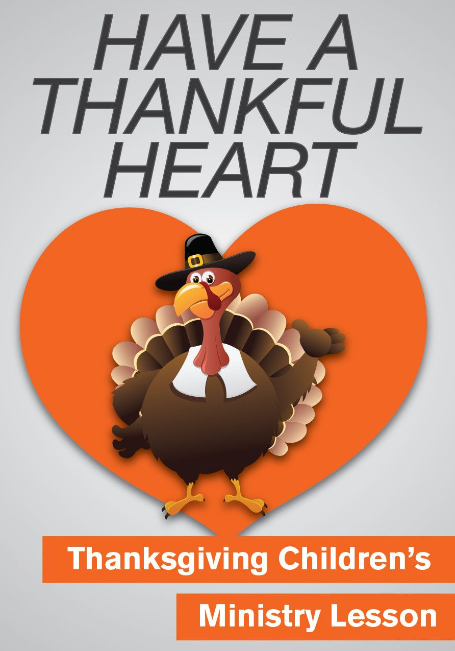 Thanksgiving Children\'s Ministry Lesson - Have a Thankful Heart ...