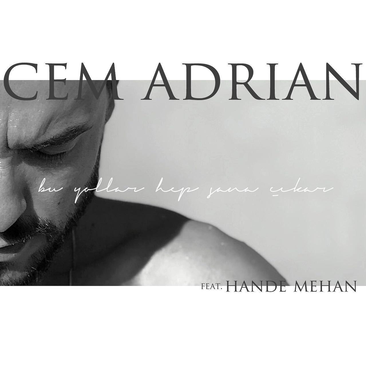 Cem Adrian Bu Yollar Hep Sana Cikar Feat Hande Mehan Sarki Sozleri Sarkilar Sarki Sozleri Album