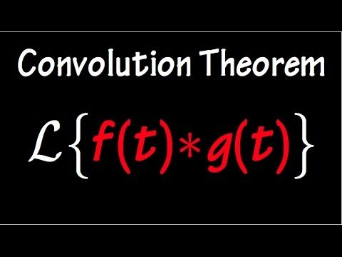 Proof Of The Convolution Theorem Theorems Laplace Transform Fun Math