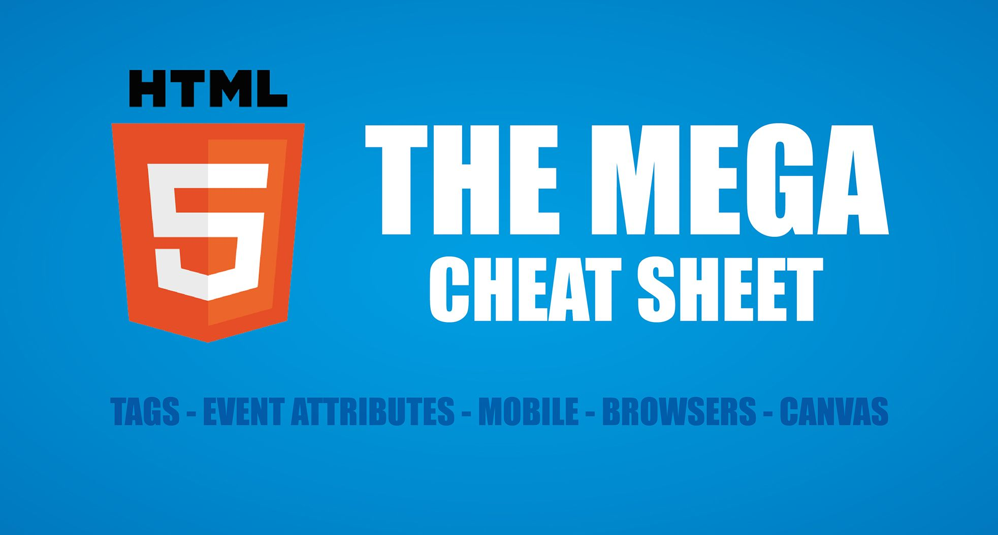 Html 5 Cheat Sheet Including Free Pdf Download Css Cheat Sheet Cheat Sheets Html Cheat Sheet
