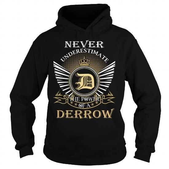 Never Underestimate The Power of a DERROW - Last Name, Surname T-Shirt #name #tshirts #DERROW #gift #ideas #Popular #Everything #Videos #Shop #Animals #pets #Architecture #Art #Cars #motorcycles #Celebrities #DIY #crafts #Design #Education #Entertainment #Food #drink #Gardening #Geek #Hair #beauty #Health #fitness #History #Holidays #events #Home decor #Humor #Illustrations #posters #Kids #parenting #Men #Outdoors #Photography #Products #Quotes #Science #nature #Sports #Tattoos #Technology…