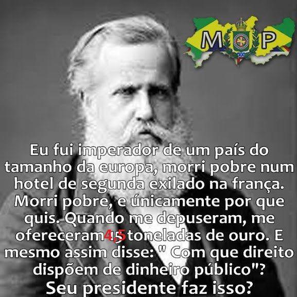 Seu presidente faz isso? Meu IMPERADOR fez! #MonarquiaJá   #Brasil   #Império   #História   #Ouro