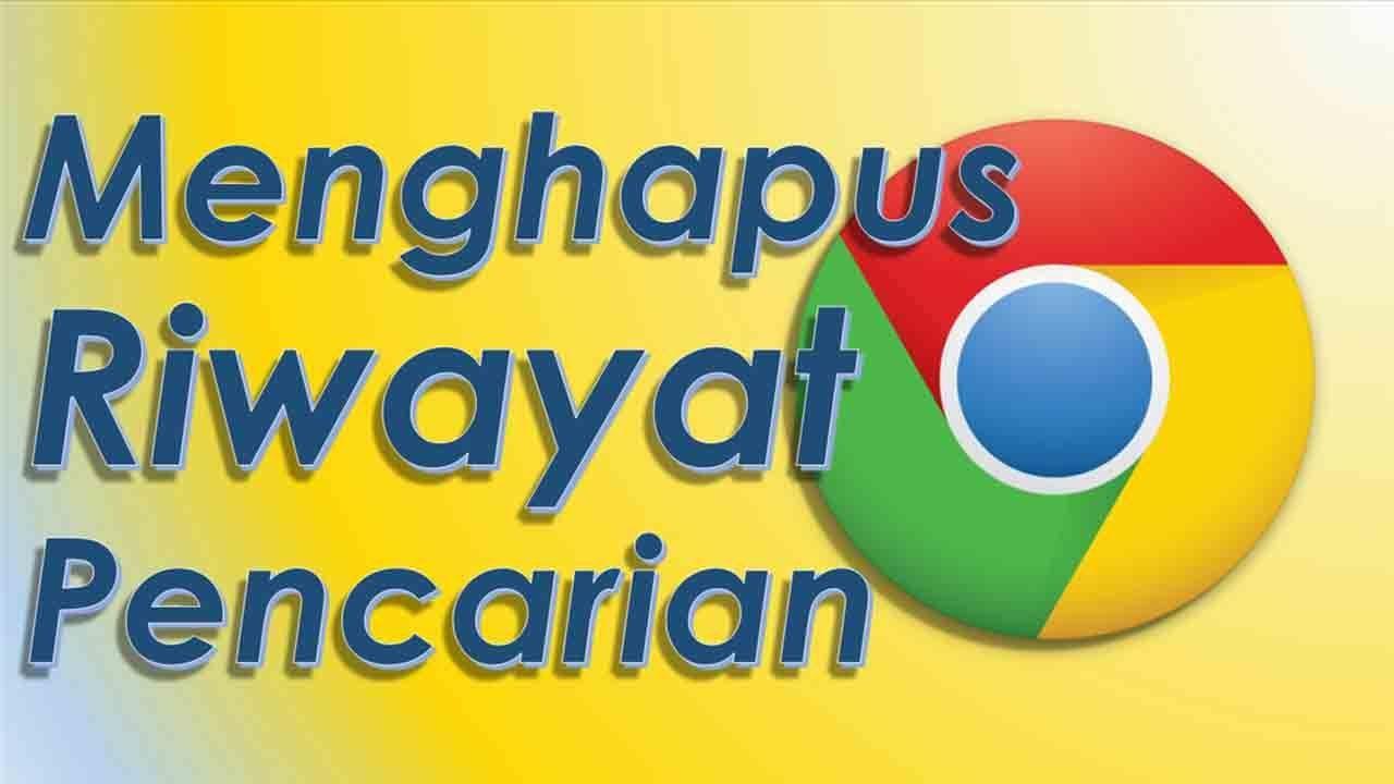 Cara Hapus Hapus pencarian web browsing sejarah google chrome ...