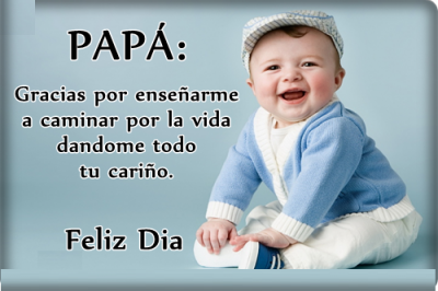 Elige Un Mensaje Para El Dia Del Padre Con Lindas Palabras Baby