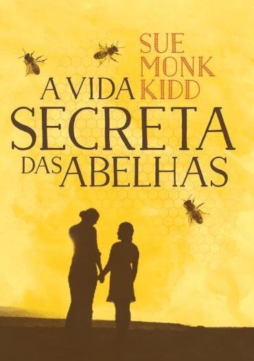 A Vida Secreta Das Abelhas A Vida Secreta Das Abelhas Vida
