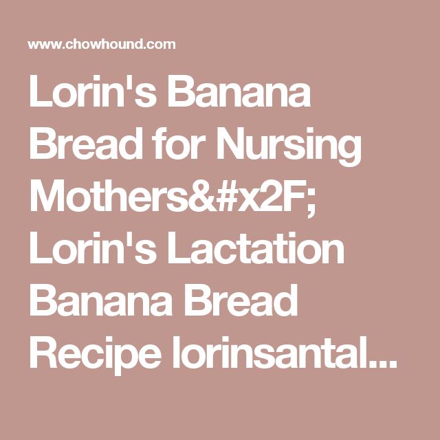 Lorins banana bread for nursing mothers lorins lactation banana lorins banana bread for nursing mothers lorins lactation banana bread forumfinder Image collections