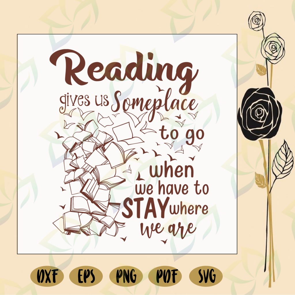 Download Reading gives us someplace to go, reading, reading svg ...