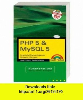 PHP 5  MySQL 5 Kompendium, Sonderausgabe m. CD-ROM (9783827242990) Luke Welling , ISBN-10: 3827242991  , ISBN-13: 978-3827242990 ,  , tutorials , pdf , ebook , torrent , downloads , rapidshare , filesonic , hotfile , megaupload , fileserve