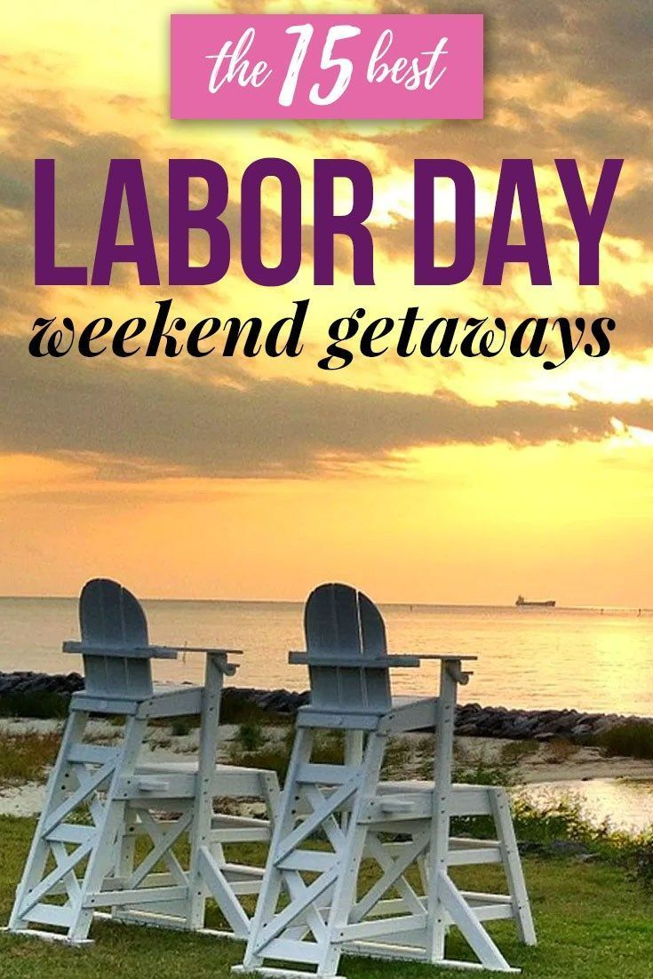 labor day getaways for the long weekend | getaways | pinterest