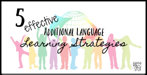 5 Effective Additional Language Learning Strategies Learning Strategies