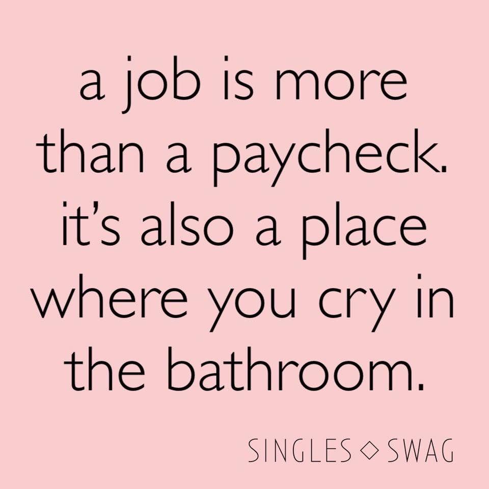 So True Funny Quotes Fun Quotes Funny Job Humor