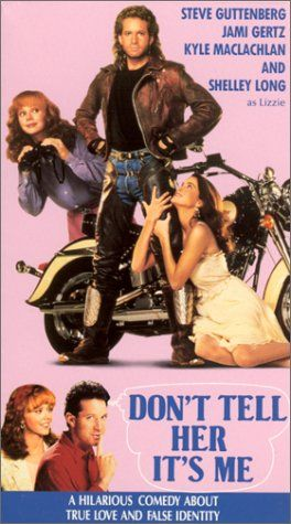 Don't Tell Her It's Me - Steve Guttenberg ruled in the 80s and early 90s