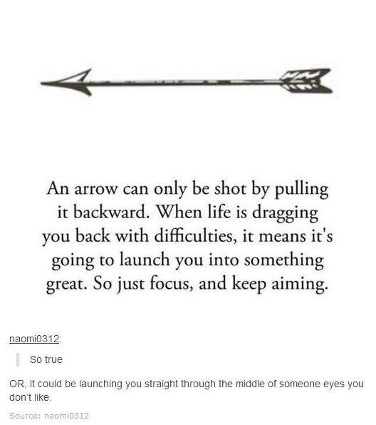 Merveilleux Life Is Like A Bow And Arrow