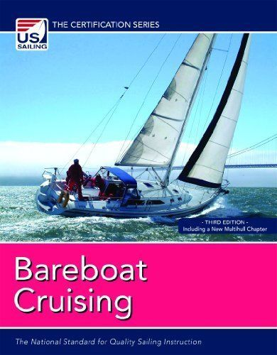 Bareboat Cruising: The National Standard for Quality Sailing ...