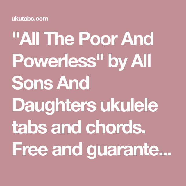 All The Poor And Powerless\