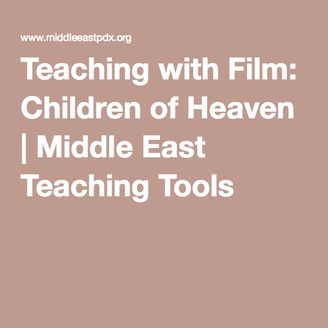 Teaching with Film: Children of Heaven   Middle East Teaching Tools