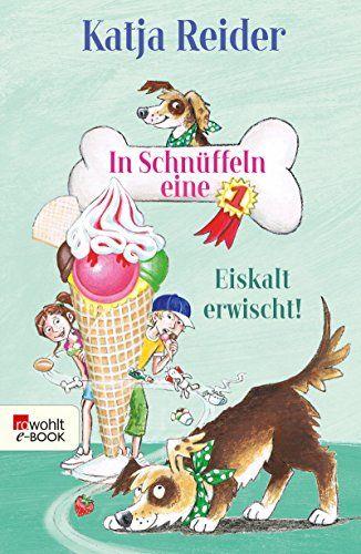 In Schnuffeln Eine 1 Eiskalt Erwischt Hundedetektiv Eddy 2 Von Reider Katja Eiskalt Kalt Kinderbucher