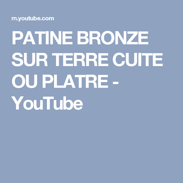 patine bronze sur terre cuite ou platre youtube c ra email engobes pinterest terre. Black Bedroom Furniture Sets. Home Design Ideas