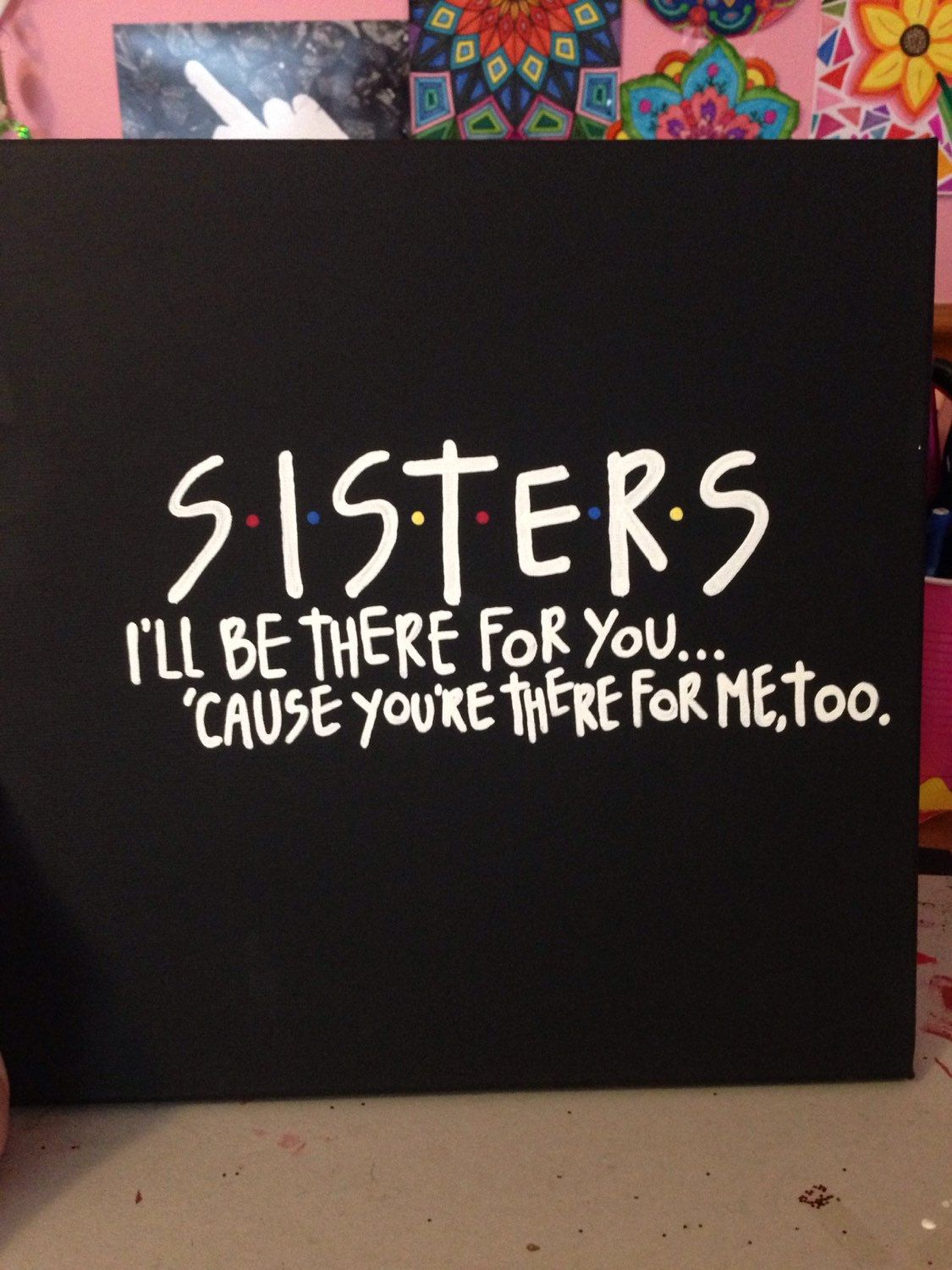 Friends series sister canvas ill be there for you