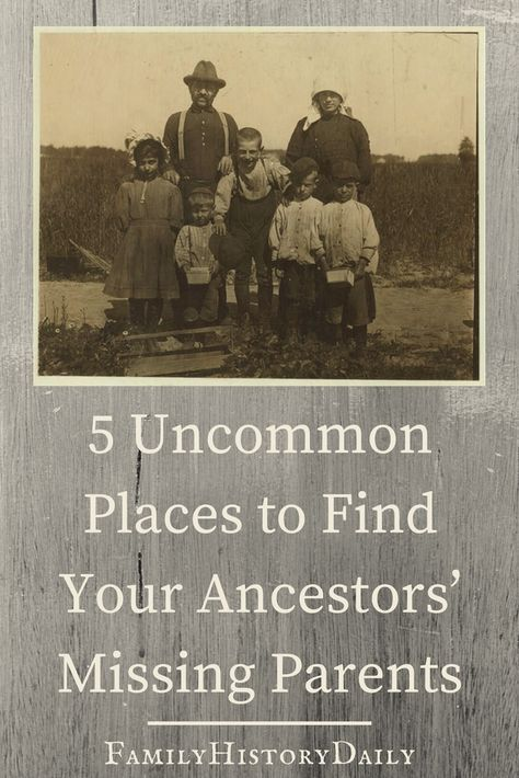 5 Uncommon Places to Find Your Ancestors' Missing Parents #ancestors