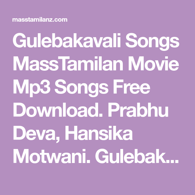 Gulebakavali Songs Masstamilan Movie Mp3 Songs Free Download Prabhu Deva Hansika Motwani Gulebakavali Songs Starmusiq Tamil Mp3 Song Songs Mp3 Song Download