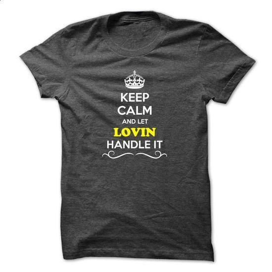 Keep Calm and Let LOVIN Handle it - #tshirt template #harry potter sweatshirt. ORDER NOW => https://www.sunfrog.com/LifeStyle/Keep-Calm-and-Let-LOVIN-Handle-it.html?68278