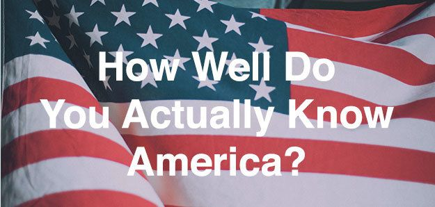 How Well Do You Actually Know America
