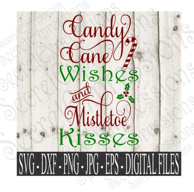 Candy Cane Wishes & Mistletoe Kisses Svg, Christmas