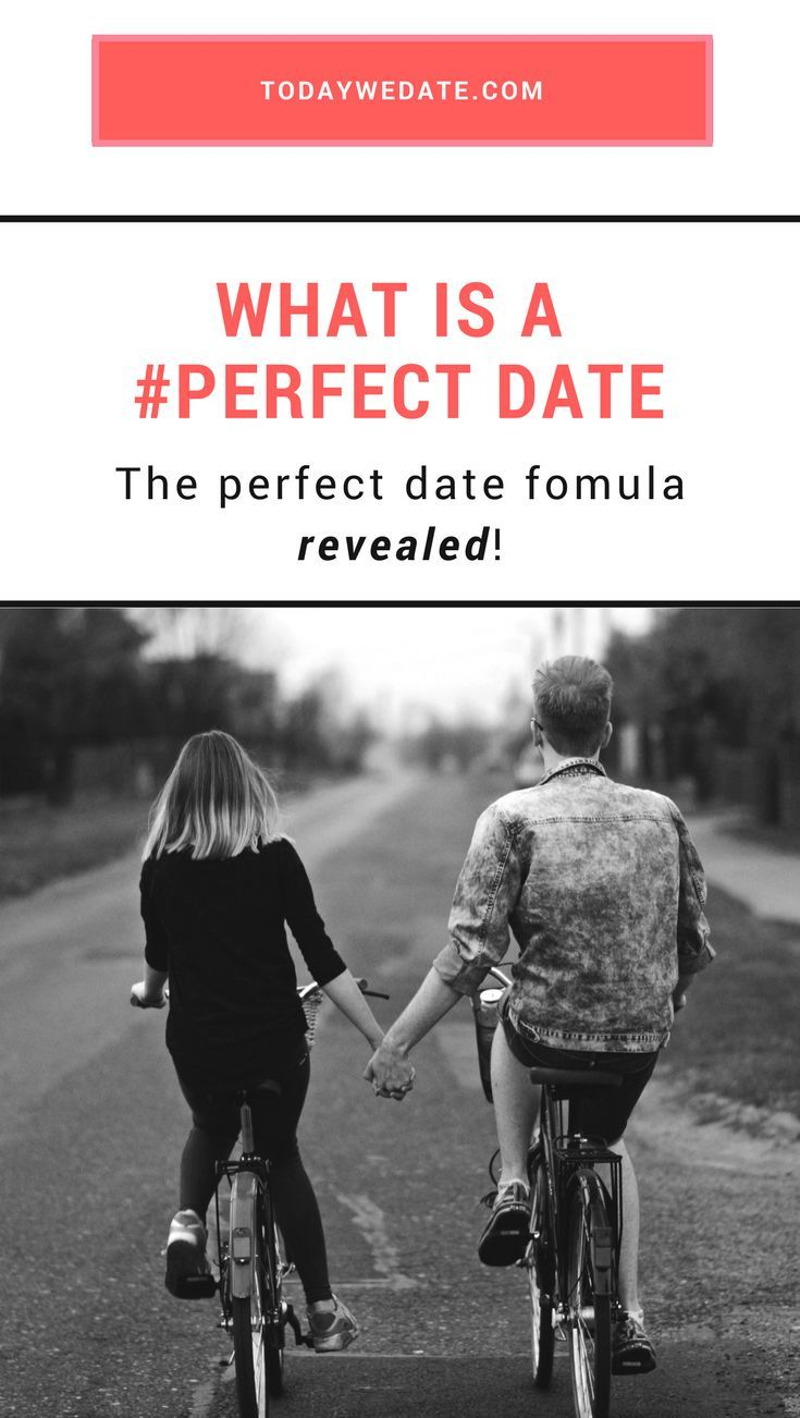 what makes a date perfect the perfect dating formula pinterest