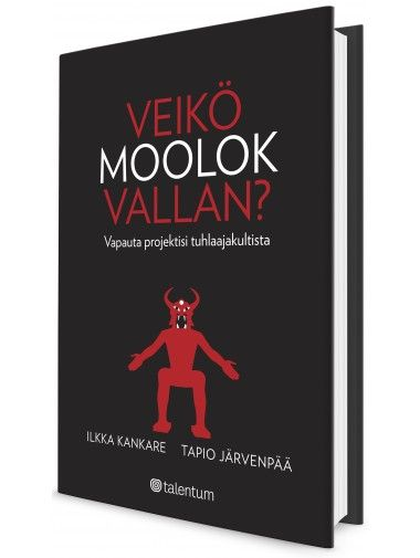 Veikö Moolok Vallan? Tapio Järvenpää & Ilkka Kankare. Talentumshopista: http://www.talentumshop.fi/veiko-moolok-vallan.html