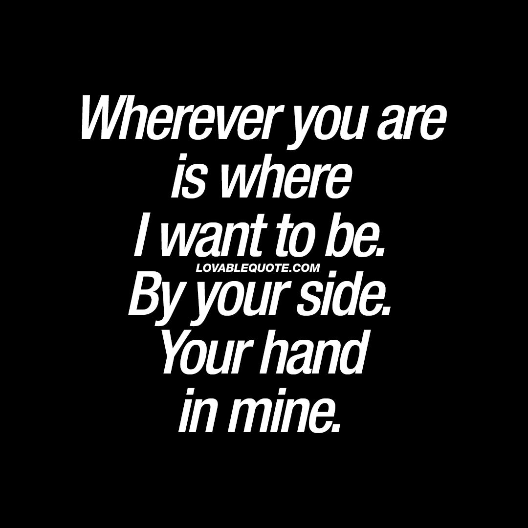 I Want You By My Side Forever And Far Beyond That Love Forever Love Quotes Love You Forever Quotes Love Yourself Quotes