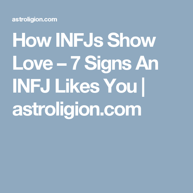 How INFJs Show Love – 7 Signs An INFJ Likes You |
