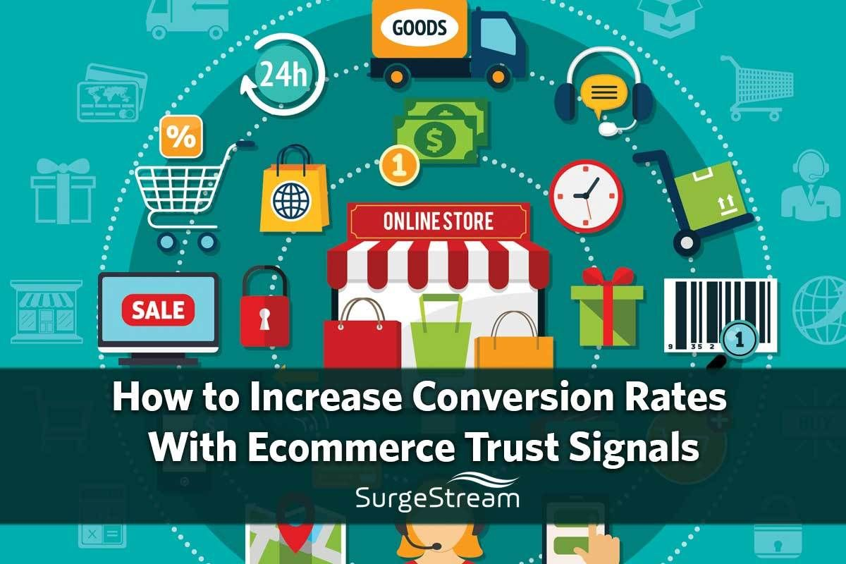 Increase Conversion Rates With Ecommerce Trust Signals Surgestream Ecommerce Seo Conversion Rate Ecommerce