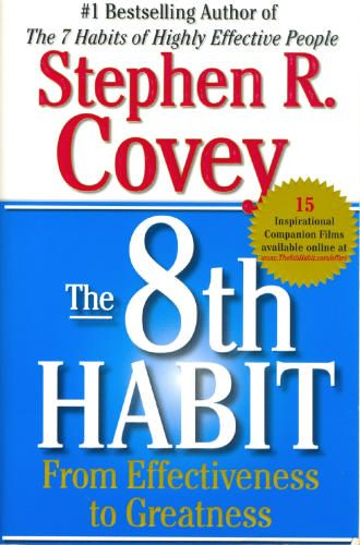 The 8th Habit From Effectiveness To Greatness Stephen R Covey
