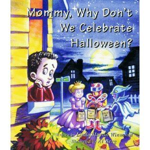 Mommy Why Don T We Celebrate Halloween The Only Book I Ve Found That Gives An Accurate His Book Reviews For Kids Christian Childrens Books Christian Kids