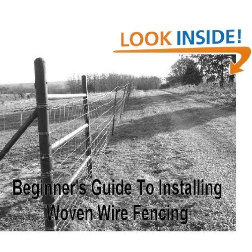Prepper - Beginner\'s Guide To Installing Woven Wire Fencing: Rachel ...