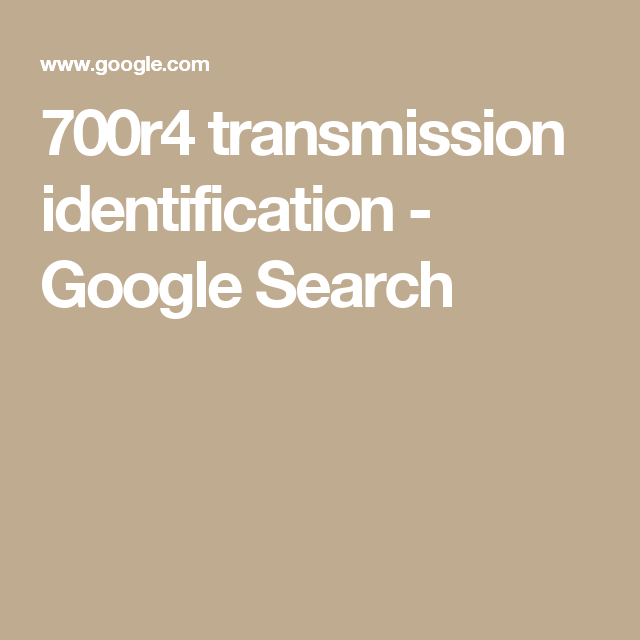 700r4 transmission identification - Google Search   Chevy
