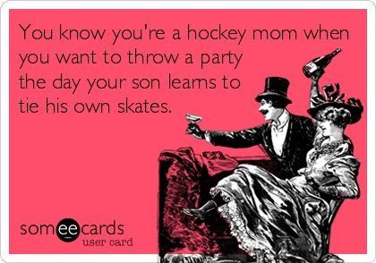 Hockey Mom Ecards Funny Someecards Funny Quotes