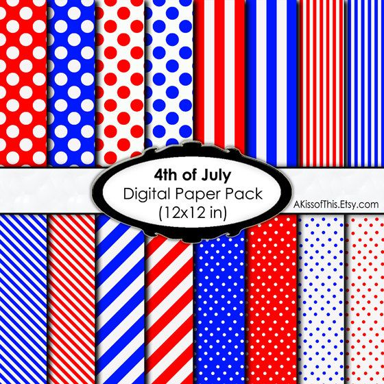 4th of July  Digital Paper Pack  12x12 Inch by AKissOfThis on Etsy, $4.00