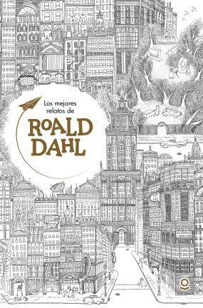 Los mejores relatos de Roald Dahl Roald Dahl