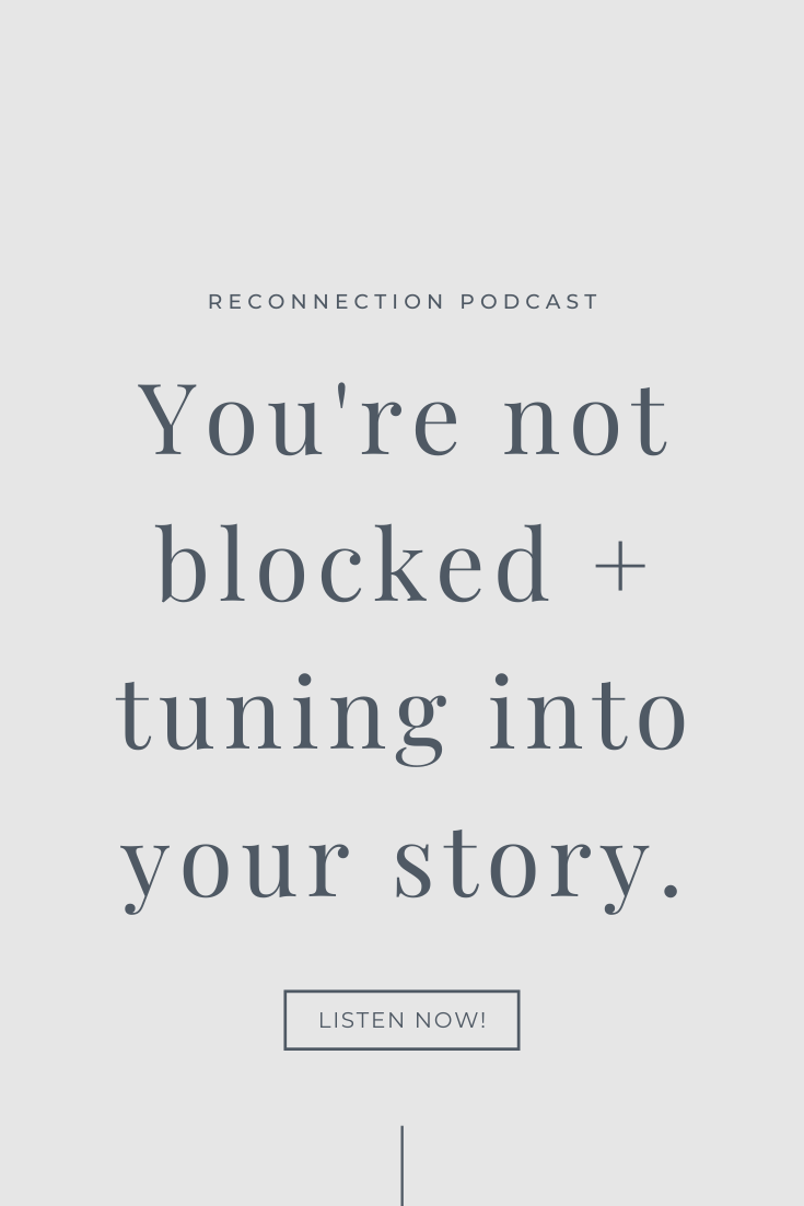 You're not blocked + tuning into your story. in 2020