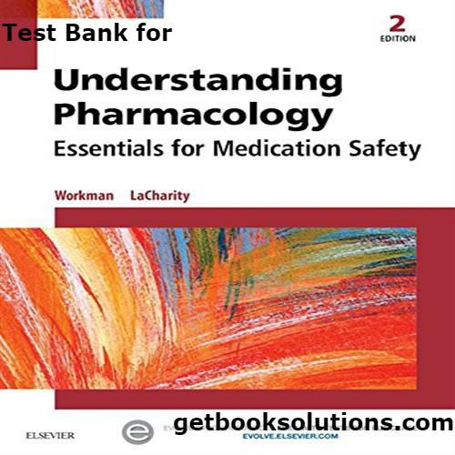 Test bank for understanding pharmacology essentials for medication test bank for understanding pharmacology essentials for medication safety edition by workman solutions manual and test bank for textbooks fandeluxe Gallery