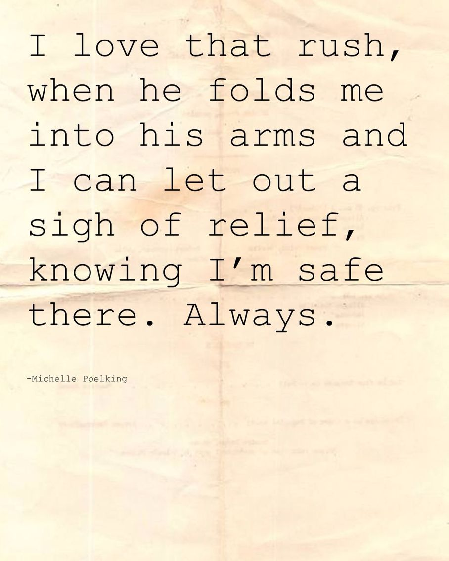 This Is Exactly How I Feel He Makes Me Feel Safe Loved Special And