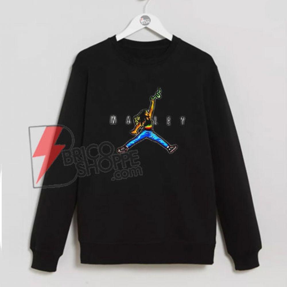 Bob Marley Air Jordan Funny Sweatshirt On Sale In 2021 Sweatshirts Funny Sweatshirts Funny Outfits [ 1001 x 1000 Pixel ]