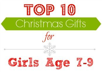 Christmas gift ideas for girls age 7-9.