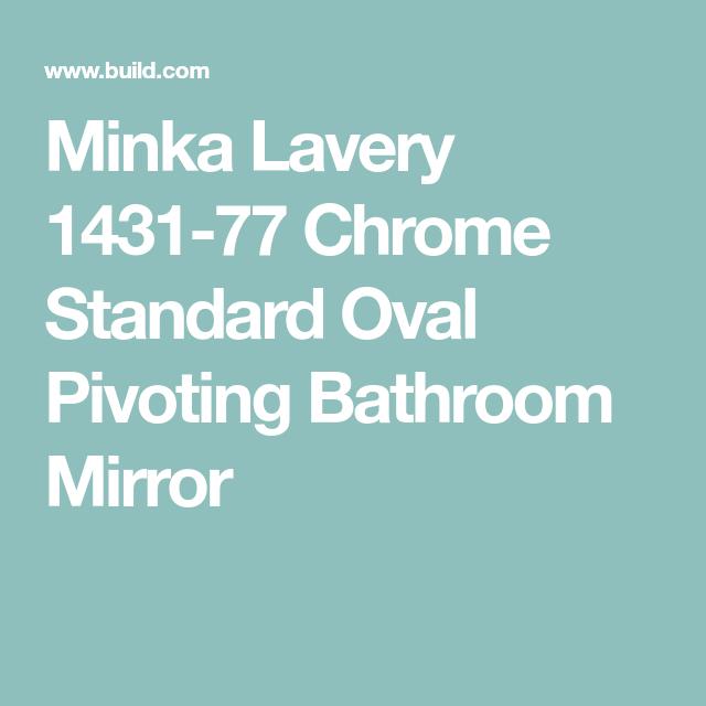 Minka Lavery Chrome Standard Oval Pivoting Bathroom Mirror - Minka lavery bathroom mirrors
