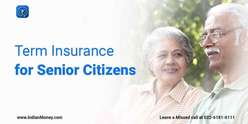 Term insurance for senior citizens senior citizen term