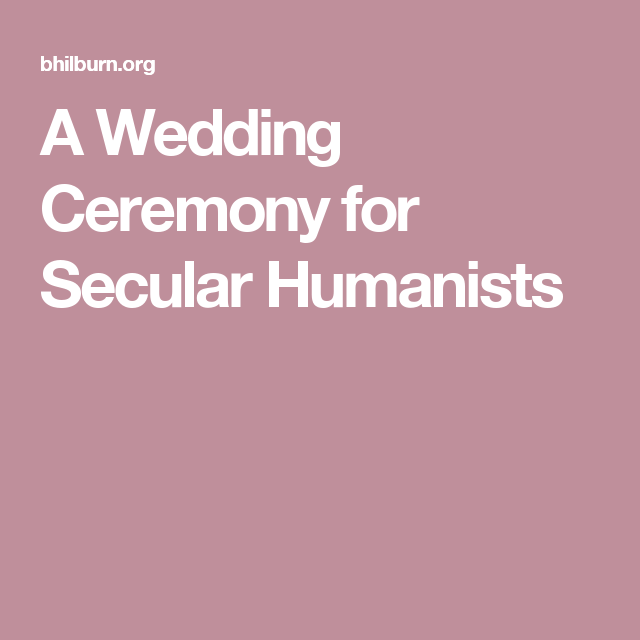 Celebrity Humanist Wedding: A Wedding Ceremony For Secular Humanists