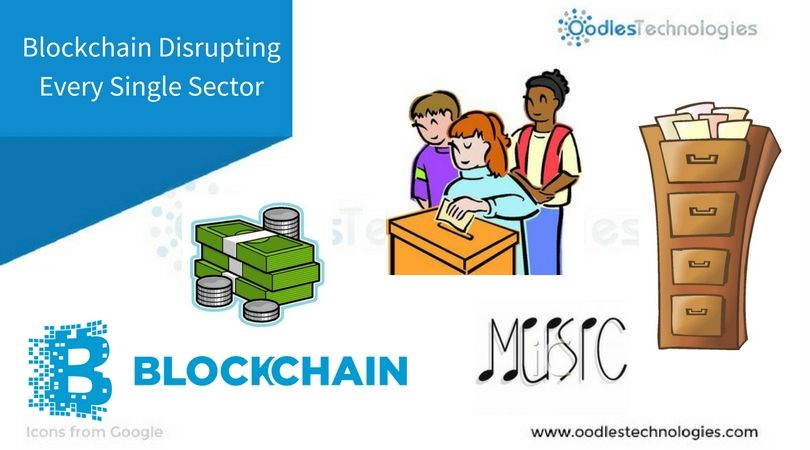 Blockchain disrupting every single sector blockchain