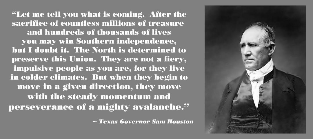 Texas Governor Sam Houston S Warning To His State S Secessionists Civil War Quotes War Quotes Picture Quotes